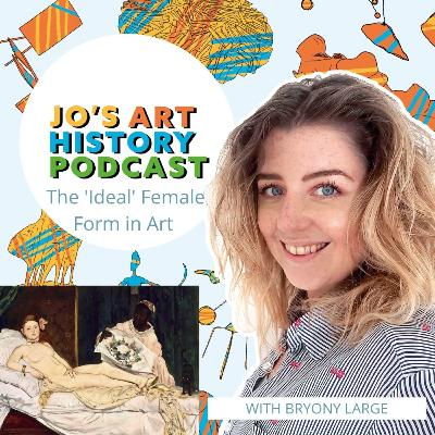 28. The 'Ideal' Female Form in Art with Bryony Large