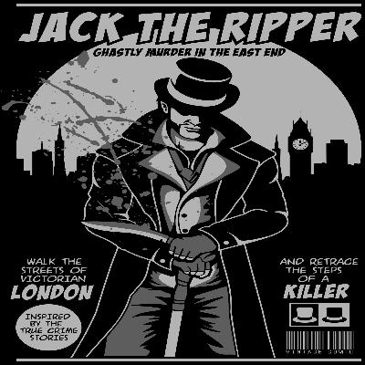 21 | Jack The Ripper Part 1: The Whitechapel Murders