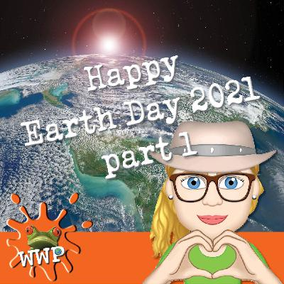 Happy Earth Day 2021-part 1 S2, Ep #3