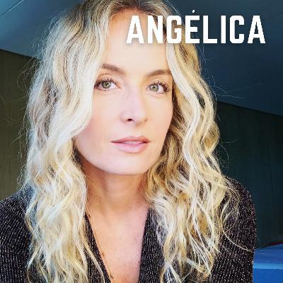 #34: Angélica - Viagens e família