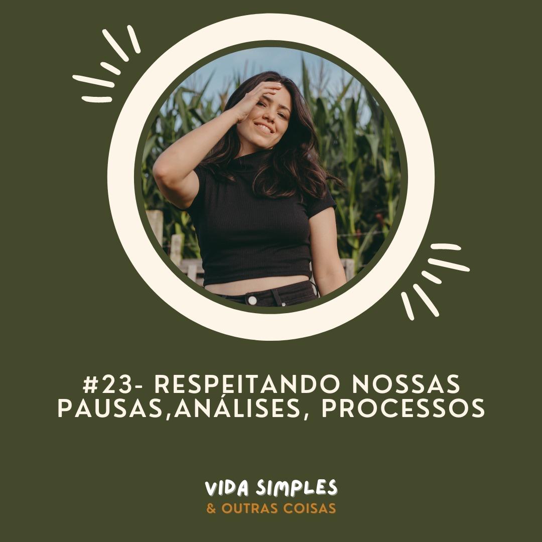 #23 - Respeitando nossas pausas, análises e processos