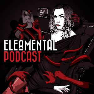 EleAMental Podcast No. 70: Scary Monsters