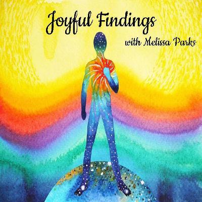 Joyful Findings Show ~ 8Jan2020