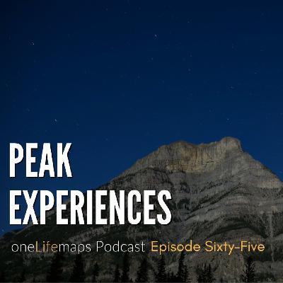 65. Peak Experiences