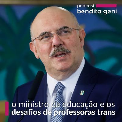 O ministro da educação e os desafios de professoras trans