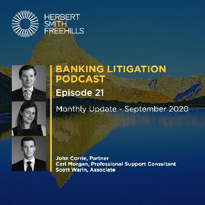 Banking Litigation Podcast Episode 21: Monthly Update - September 2020