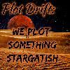 Plot Drift - We Plot Something Stargatish