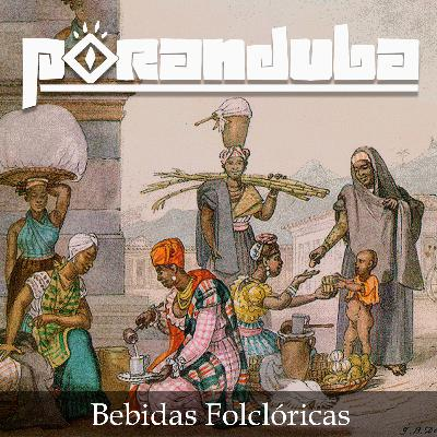 Poranduba 85 - Bebidas Folclóricas (com Neli pereira)