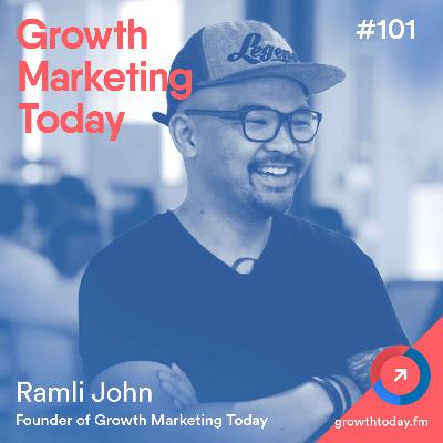 Ramli John: The 3 Biggest Lessons After 100 Episodes of Growth Marketing Today (GMT101)