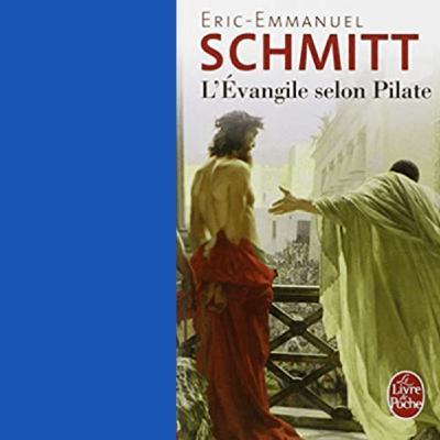 L'Évangile selon Pilate ( extrait du livre de Eric-Emmanuel Schmitt )