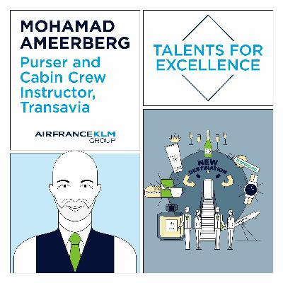 Talents For Excellence - Mohamad Ameerberg, Purser and Cabin Crew Instructor at Transavia