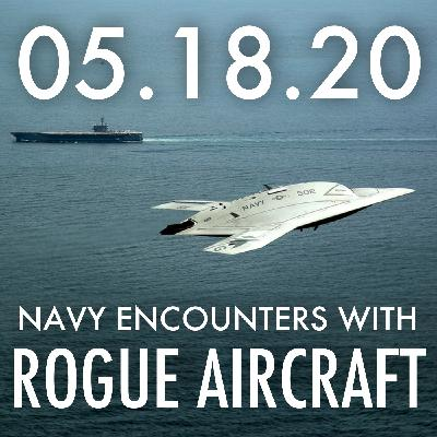 Navy Encounters With Rogue Aircraft   MHP 05.18.20.