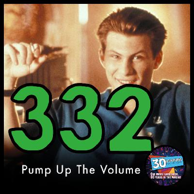 "Episode #332: ""Talk Hard""   Pump Up The Volume (1990)"