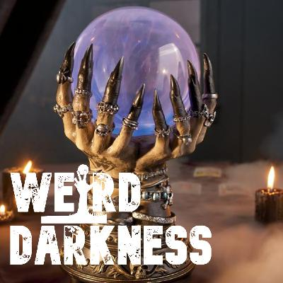 """""""LITTLE KNOWN SECRETS OF THE CRYSTAL BALL"""" and more! #WeirdDarkness"""