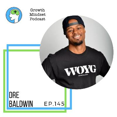 145: Speaking your mind in crazy times - Dre Baldwin, Pro Basketball player and coach