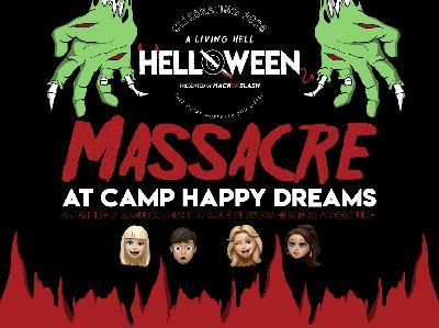 120: 3rd Birthday Special: Massacre at Camp Happy Dreams