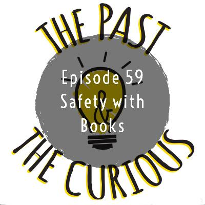 Episode 59: Safety with Books