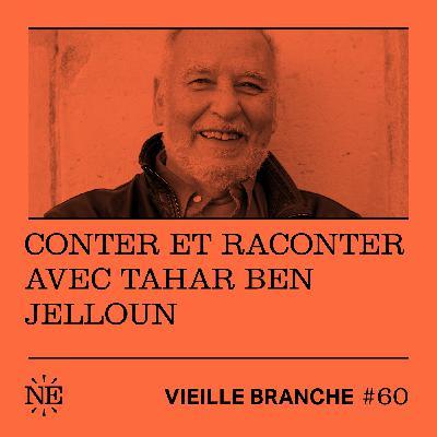 Conter et raconter avec Tahar Ben Jelloun