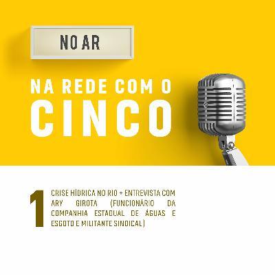 A crise hídrica no Rio de Janeiro - Na Rede com o Cinco #01