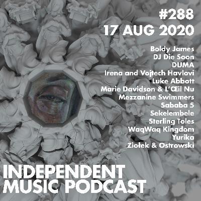 #288 - DUMA, Marie Davidson & L'Œil Nu, WaqWaq Kingdom, Luke Abbott, Boldy James & Sterling Toles - 17 August 2020