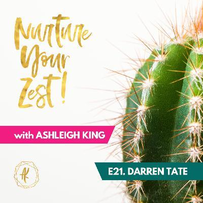 #NurtureYourZest Episode 21 with special guest Darren Tate