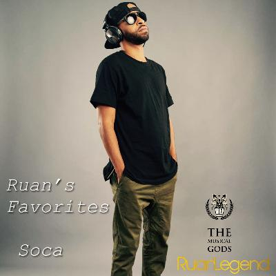 Ruan's Favorites : Soca #MixTapeMonday Week 123