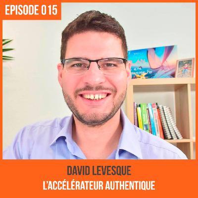 015 : David Levesque, L'accélérateur authentique