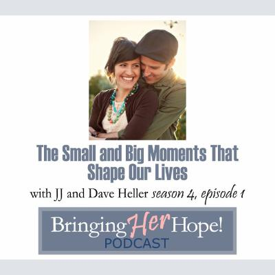 S4: Episode 1 The small and big moments that shape our lives with special guests JJ and Dave Heller