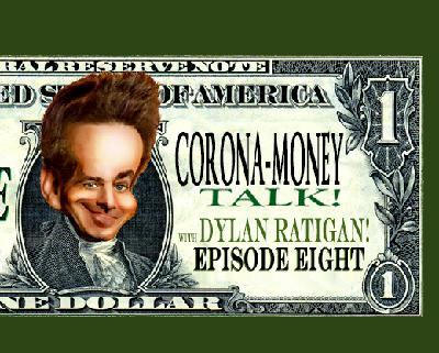 BONUS! Corona-Money Talk with Dylan Ratigan! Episode 8
