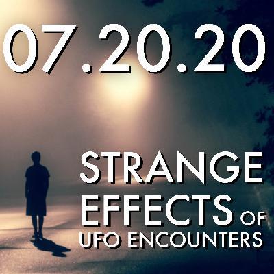Strange Effects of UFO Encounters   MHP 07.20.20.
