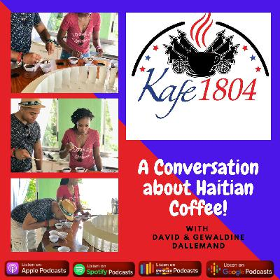 Kafe 1804: A Conversation About Haitian Coffee - Off-Topic ( Bonus Episode)
