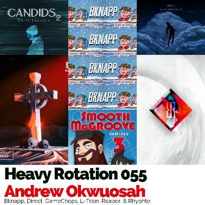 Heavy Rotation 055: Bknapp, Direct, GameChops, L-Train, Reaper, & Rhyphte