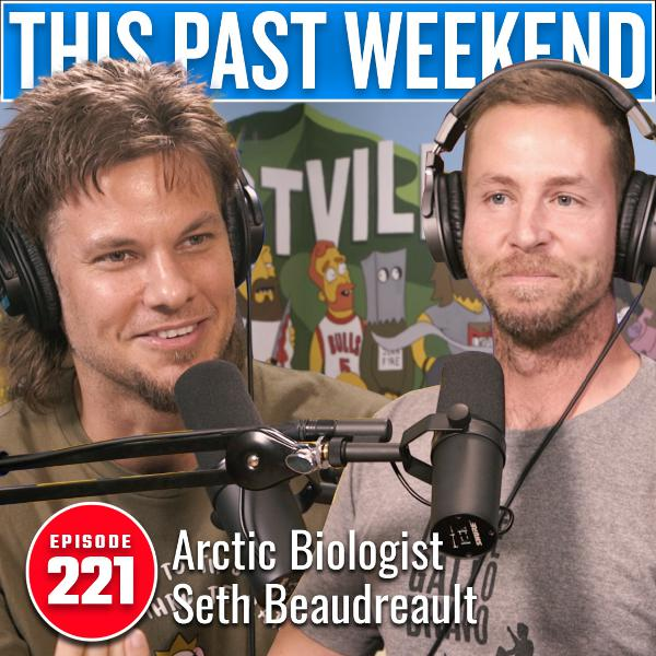 Arctic Biologist Seth Beaudreault | This Past Weekend #221