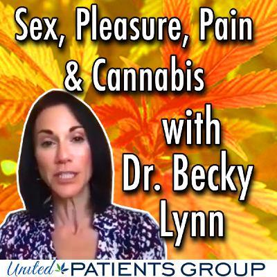 Sex, Pleasure, Pain & Cannabis with Gynecologist Dr. Becky Lynn