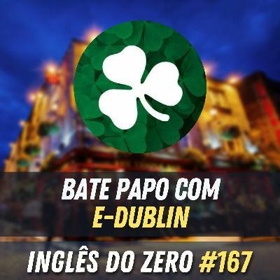 IDZ #167 - E-Dublin (Intercâmbio na Irlanda)