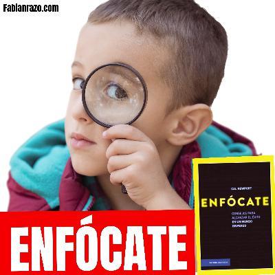 ENFOCATE - Cal Newport - Resumenes de Libros - Episodio 83