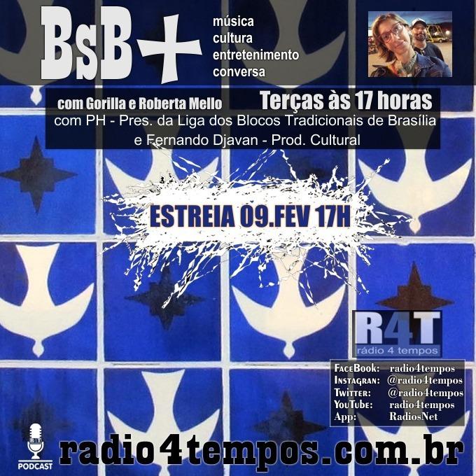 Rádio 4 Tempos - BsB+ 01:Gorilla e Roberta Mello