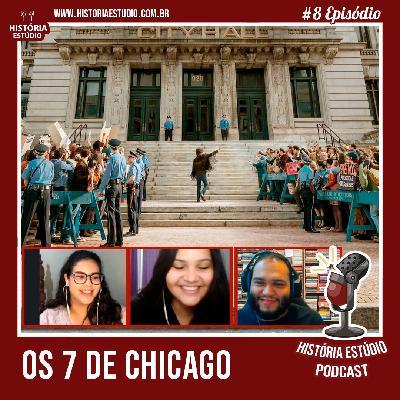 #8 - Os 7 de Chicago
