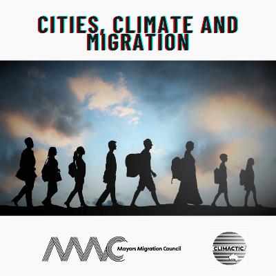 Climactic Candid | Cities, climate and migration - With Kate Brick, MMC and Toby Kent, Melbourne's first Chief Resilience Officer