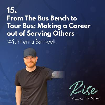 15. From The Bus Bench to Tour Bus: Making a Career out of Serving Others | with Kenny Barnwell