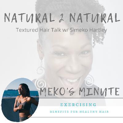 Meko's Minute - Exercising Benefits For Healthy Hair