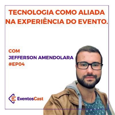 EventosCast #T2/#Ep04 - Tecnologia como aliada na Experiência do Evento com Jefferson Amendolara
