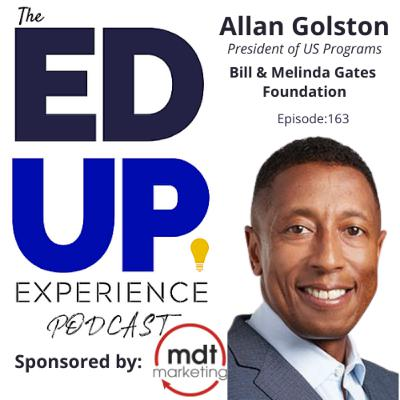 163: Money and Measures - with Allan Golston, President of US Programs, Bill & Melinda Gates Foundation