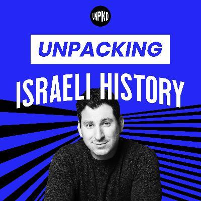 Bonus: Unpacking Israeli History