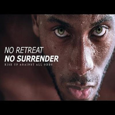 Motivational Podcasts | NO RETREAT_ NO SURRENDER - Best Motivational Speech (Featuring Freddy Fri)