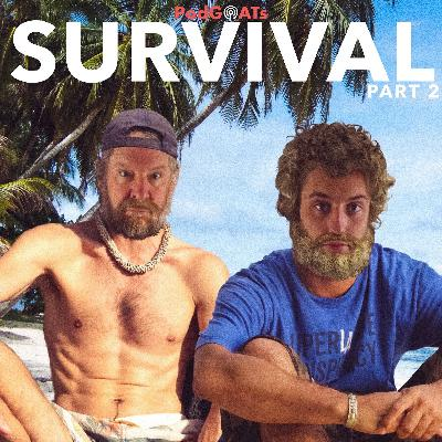 Survival Part 02: The Harrowing Tales of Staying Alive