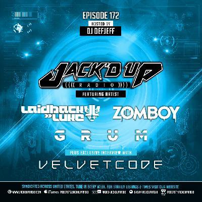 Jack'd Up Radio 172 (Guests Laidback Luke, Zomboy, Grum & Velvet Code)