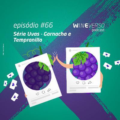 Série uvas - Garnacha e Tempranillo