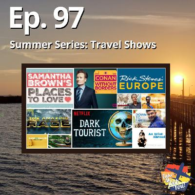 (Ep. 97) Travel Show Review