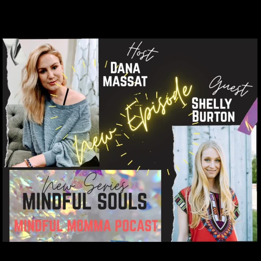 Mindful Souls Podcast with special guest with Shelly Burton